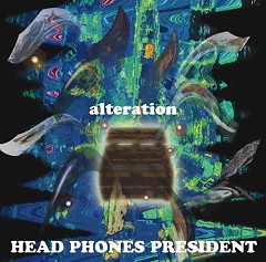 Alteration - HEAD PHONES PRESIDENT