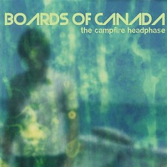 The Campfire Headphase CD1 - Boards of Canada