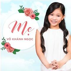 Mẹ (Single) - Bé Võ Khánh Ngọc