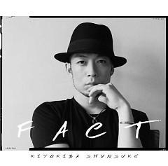 FACT - Shunsuke Kiyokiba