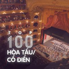 Album Top 100 Nhạc Hòa Tấu Cổ Điển Hay Nhất - Various Artists