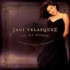 On My Knees - The Best Of Jaci Velasquez
