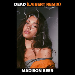 Laibert Dead (Laibert Remix) - Madison Beer