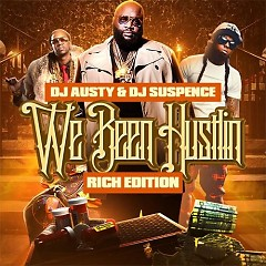 We Been Hustlin' (Rich Edition)