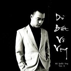 Dù Biết Vô Vọng - Quốc Trụ,Various Artists