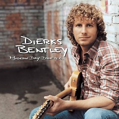 Modern Day Drifter - Dierks Bentley