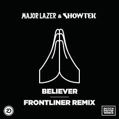 Believer (Frontliner Remix) (Single) - Showtek, Major Lazer