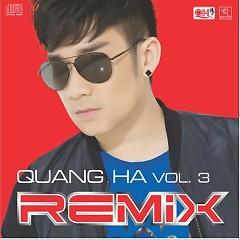 Quang Hà Vol 3 (Remix) - Quang Hà