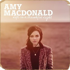 Life In A Beautiful Light - Amy Macdonald
