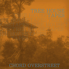 Tree House Tapes (EP) - Chord Overstreet