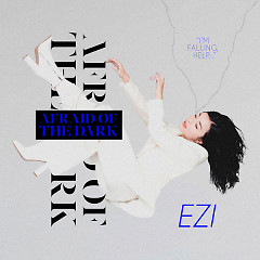 AFRAID OF THE DARK (Single) - EZI