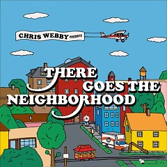 There Goes The Neighborhood - EP - Chris Webby