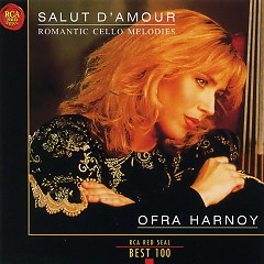 Salut D'Amour Romantic Cello Melodies - Ofra Harnoy