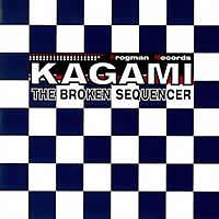 The Broken Sequencer - Kagami