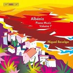 Isaac Albeniz Complete Piano Music CD 7 - Miguel Baselga