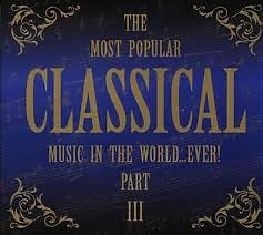 The Most Popular Classical Music In The World ... Ever Part III CD 1