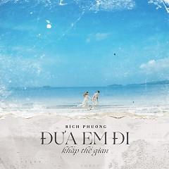 Đưa Em Đi Khắp Thế Gian (Single) - Bích Phương