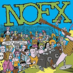 They've Actually Gotten Worse Live! (CD2) - Nofx