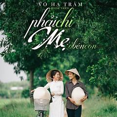 Phải Chi Mẹ Ở Bên Con (Single)