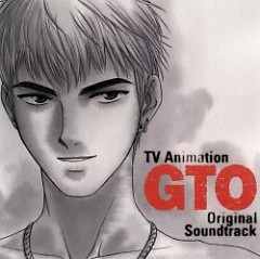 TV Animation GTO Original Soundtrack