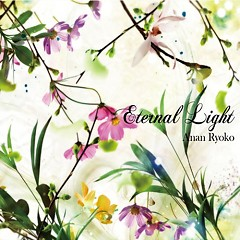 Eternal Light - Anan Ryoko