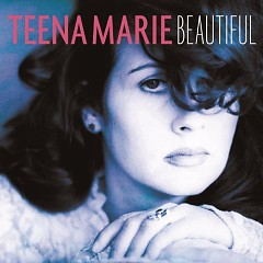 Beautiful - Teena Marie