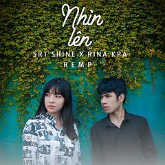 Nhìn Lên (Single) - SRT Shine, Rina Kpa