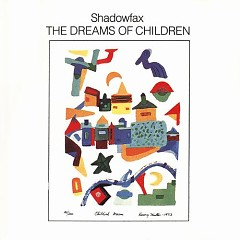 The Dreams Of Children - Shadowfax