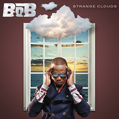 Strange Clouds (Bonus CD) - B.o.B