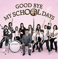 Good Bye My School Days (Single)