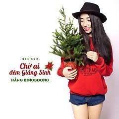 Chờ Ai Đêm Giáng Sinh (Single) - Hằng BingBoong
