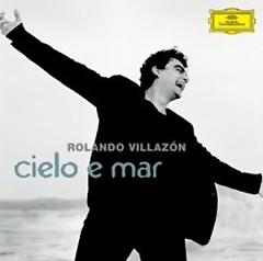 Cielo E Mar Cilea, Donizetti, Gomes, Mercadante, Ponchielli, Verdi, Boito, Pietri - Rolando Villazon