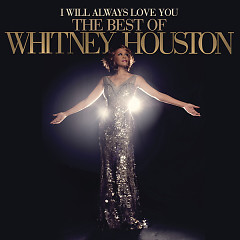 I Will Always Love You: The Best Of Whitney Houston (Deluxe Version) (CD2) - Whitney Houston