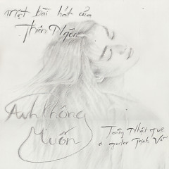 Anh Không Muốn (Single) - Tăng Nhật Tuệ