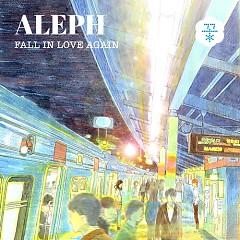 Fall In Love Again (Single) - ALEPH
