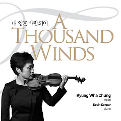A Thousand Winds (Single) - Kyung-wha Chung, Kevin Kenner