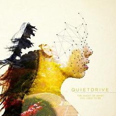 The Ghost Of What You Used To Be - Quietdrive