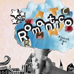 Knock Part 4 - Romantico