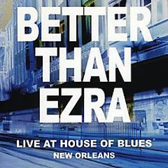 Live At House Of Blues (CD1) - Better Than Ezra