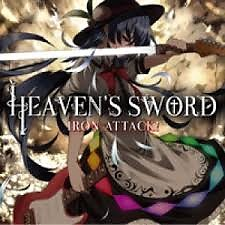 HEAVEN'S SWORD - IRON ATTACK!