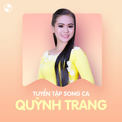 Những Bài Hát Song Ca Của Quỳnh Trang - Quỳnh Trang