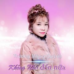 Không Nhớ Đến Nữa (Single) - Trương Mộng Quỳnh