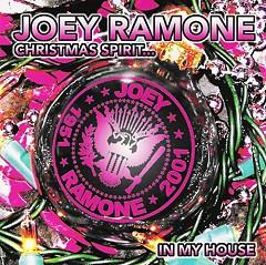 Christmas Spirit... In My House - Joey Ramone