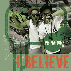 I Believe (Single) - PB Nation