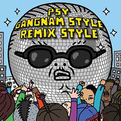 Gangnam Style (Remix Style) - PSY