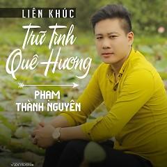 LK Trữ Tình Quê Hương - Phạm Thành Nguyên