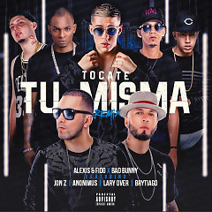 Tócate Tu Misma (Remix) (Single) - Alexis & Fido