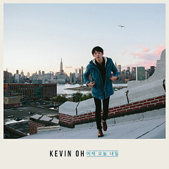Yesterday Today Tomorrow (Single) - Kevin Oh