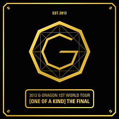 2013 G-DRAGON 1ST WORLD TOUR [ONE OF A KIND] : THE FINAL - G-Dragon