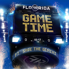 Game Time (Single) - Flo Rida, Sage The Gemini